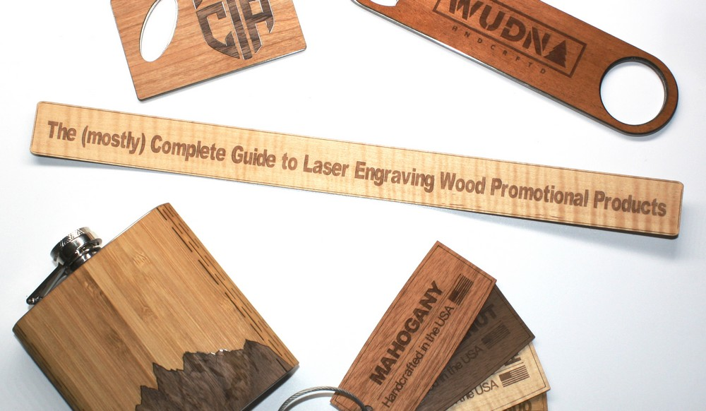 The (mostly) Complete Guide to Laser Engraving Wooden Promotional Products (and some tips)